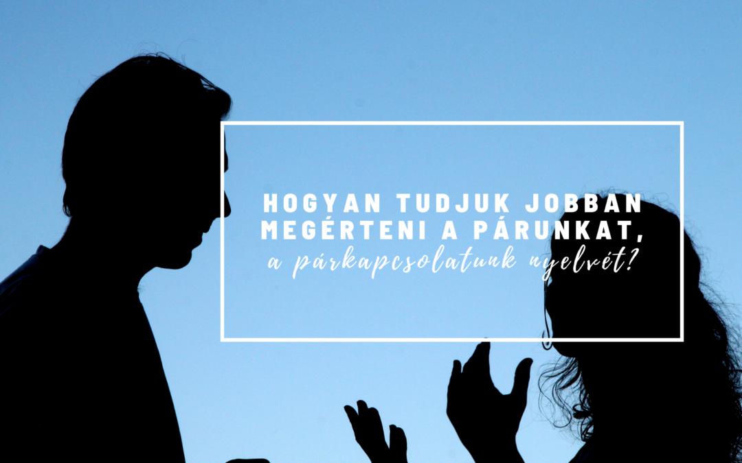Hogyan értsük meg a párkapcsolatunk nyelvét?